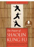 The Power of Shaolin Kung Fu: Harness the Speed and Devastating Force of Southern Shaolin Jow Ga Kung Fu
