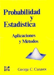 Probabilidad y Estadística. Aplicaciones y Métodos