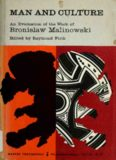 Man and culture; an evaluation of the work of Bronislaw Malinowski