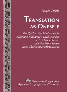 """Translation as Oneself: The Re-Creative Modernism in Stéphane Mallarmé's Late Sonnets, T. S. Eliot's """"Poems"""", and the Prose Poetry since Charles-Pierre Baudelaire"""