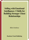Selling With Emotional Intelligence: Skills for Building Stronger Client Relationships
