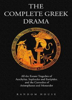 The Complete Greek Drama - All the Extant Tragedies of Aeschylus, Sophocles and Euripides, and the Comedies of Aristophanes and Menander, 2 Volume Set