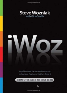 Page 1 Copyrighted Material Steve Wozniak With Gina Smith How I invented the personal ...
