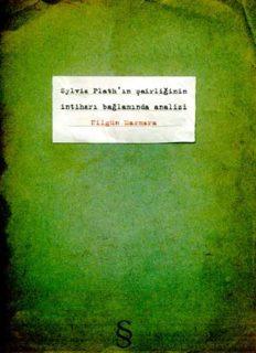 Sylvia Plath'ın Şairliğinin İntiharı Bağlamında Analizi - Nilgün Marmara