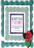 Knitted trims: 150 designs for beautiful decorative edgings, from beaded braids to cables, bobbles