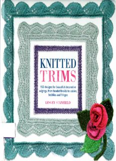 Knitted trims: 150 designs for beautiful decorative edgings, from beaded braids to cables, bobbles and fringes