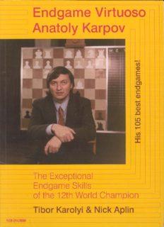 Endgame Virtuoso Anatoly Karpov: The Exceptional Endgame Skills of the 12th World Champion
