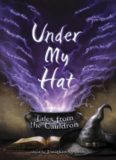 Under My Hat-Tales from the Cauldron