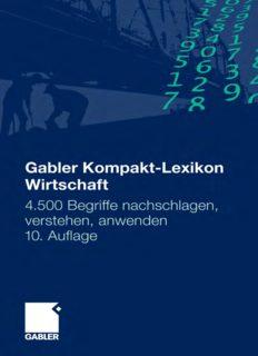 Gabler Kompakt-Lexikon Wirtschaft: 4500 Begriffe nachschlagen, verstehen, anwenden. 10. Auflage