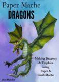 Paper Mache Dragons  Making Dragons & Trophies using Paper & Cloth Mache
