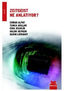 Zeitgeist Ne Anlatıyor - Emrah Alpat, Tunca Arslan, Erol Bilbilik, Haluk Hepkon, Karin Liebhart