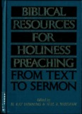 Biblical Resources for Holiness Preaching, From Text to Sermon