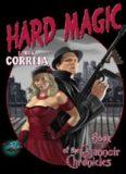 Hard Magic: Book I of the Grimnoir Chronicles (Grimnoir Chronicles 1)