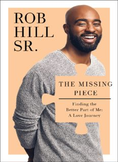 The Missing Piece: Finding the Better Part of Me: A Love Journey