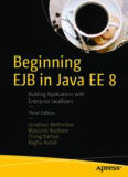 Beginning EJB in Java EE 8: Building Applications with Enterprise JavaBeans