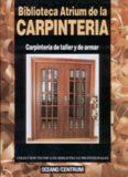 Biblioteca Atrium de la Carpinteria. Tomo III. Carpinteria de taller y de armar