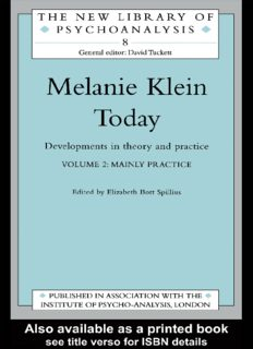 Melanie Klein Today, Volume 2: Mainly Practice: Developments in Theory and Practice (New Library of Psychoanalysis 8)