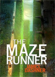 The Maze Runner (Maze Runner Trilogy, Book 1)