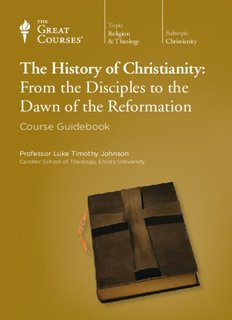 The History of Christianity: From the Disciples to the Dawn of the Reformation