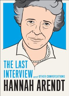 Hannah Arendt: The Last Interview And Other Conversations
