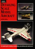 Detailing Scale Model Aircraft (Scale Modeling Handbook, No 18)