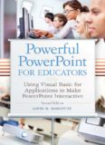 Powerful PowerPoint for Educators: Using Visual Basic for Applications to Make PowerPoint Interactive, Second Edition