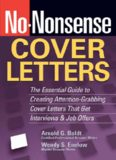 No-nonsense cover letters : the essential guide to creating attention-grabbing cover letters that get interviews and job offers