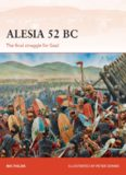 Alesia 52 BC: The final struggle for Gaul