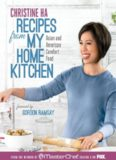 Recipes from My Home Kitchen  Asian and American Comfort Food from the Winner of MasterChef Season