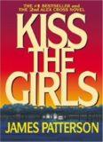 Kiss the Girls (2nd Alex Cross Novel)