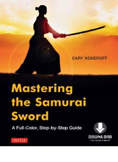 Mastering the Samurai Sword: A Full Color, Step by Step Guide