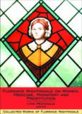 Florence Nightingale on Women, Medicine, Midwifery and Prostitution: Collected Works of Florence