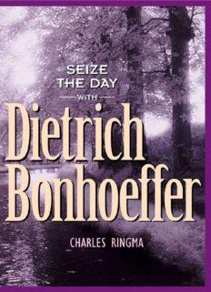 Seize the Day (With Dietrich Bonhoeffer)