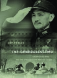 The Generalissimo: Chiang Kai-shek and the Struggle for Modern China (Belknap Press)
