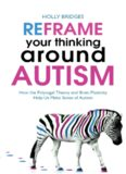 Reframe Your Thinking Around Autism: How the Polyvagal Theory and Brain Plasticity Help Us Make Sense of Autism