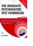 The graduate psychometric test workbook : essential preparation for quantitative reasoning, data interpretation, and verbal reasoning tests