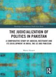 The Judicialization of Politics in Pakistan: A Comparative Study of Judicial Restraint and its Development in India, the US and Pakistan