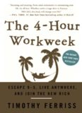 The 4-Hour Workweek Escape 9-5, Live Anywhere, and Join the New Rich [Crown]