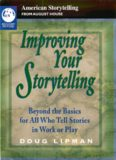 Improving Your Storytelling: Beyond the Basics for All Who Tell Stories in Work and Play (American