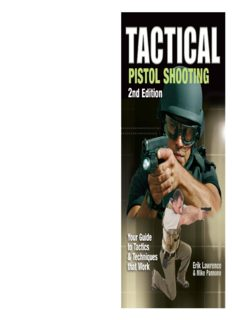 Tactical Pistol Shooting: Your Guide to Tactics & Techniques that Work