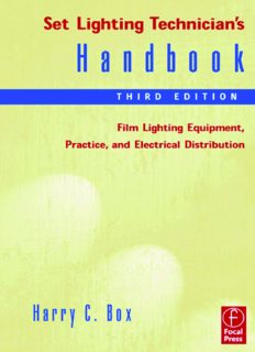 Set Lighting Technician's Handbook, : Film Lighting Equipment, Practice, and Electrical Distribution