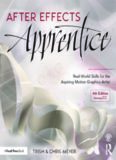 After Effects Apprentice: Real-World Skills for the Aspiring Motion Graphics Artist