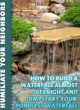 How to Build a Waterfall Almost Overnight and Jumpstart Your Pondless Waterfall