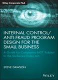 Internal control/anti-fraud program design for the small business : a guide for companies not subject to the Sarbanes-Oxley Act