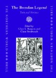 The Brendan Legend: Texts And Versions (The Northern World: North Europe and the Baltic C.400-1700 Ad; Peoples, Economies and Cultures)