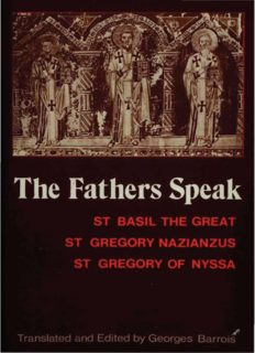 The Fathers Speak: St Basil the Great, St Gregory of Nazianzus, St Gregory of Nyssa