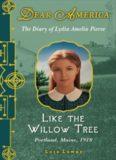 Dear America: Like the Willow Tree: The Diary of Lydia Amelia Pierce