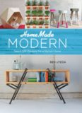 HomeMade modern : smart DIY designs for a stylish home