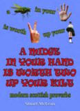 A Midge in Your Hand Is Worth Two Up Your Kilt: Modern Scottish Proverbs