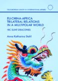 EU-China-Africa Trilateral Relations in a Multipolar World: Hic Sunt Dracones